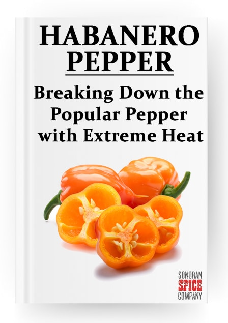 The Habanero: Breaking Down the Popular Pepper | Sonoran Spice